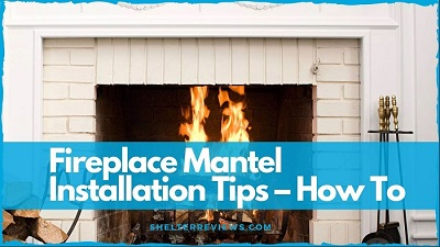 Fireplace Mantel Installation Tips